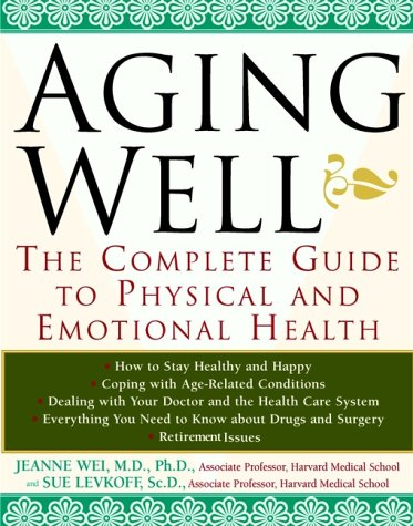 9780471326786: Aging Well: The Complete Guide to Physical and Emotional Health