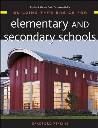 Building Type Basics for Elementary and Secondary Schools (047132700X) by Bradford Perkins; Stephen Kliment