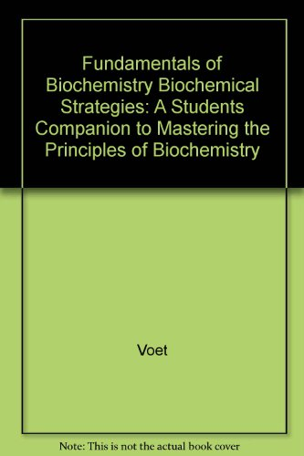 9780471327035: Fundamentals of Biochemistry Biochemical Strategies: A Students Companion to Mastering the Principles of Biochemistry