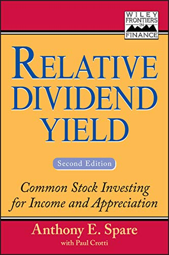 9780471327059: Relative Dividend Yield: Common Stock Investing for Income and Appreciation, 2nd Edition