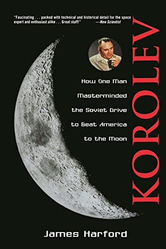 9780471327219: Korolev: How One Man Masterminded the Soviet Drive to Beat America to the Moon: How One Man Masterminded the Soviet Drive to Beat the Americans to the Moon
