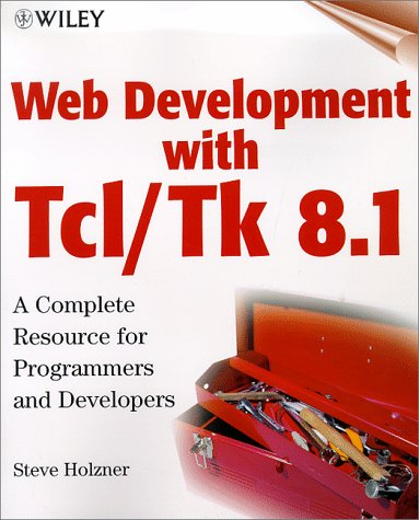 Web Development with Tcl/Tk 8.1: A Complete: Holzner, Steve