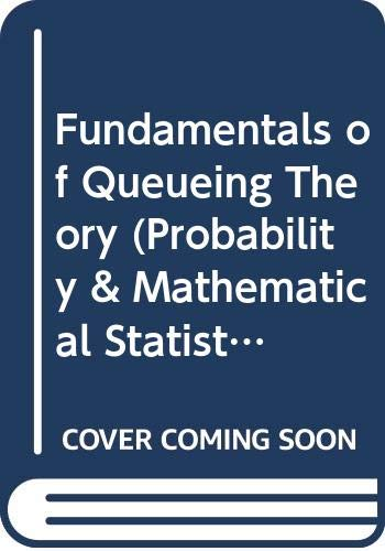 9780471328124: Fundamentals of Queueing Theory (Probability & Mathematical Statistics)