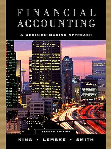 Financial Accounting: A Decision-Making Approach, 2nd Edition: Thomas E. King,