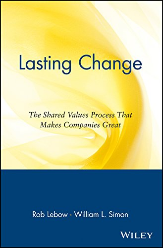 9780471328476: Lasting Change: The Shared Values Process That Makes Companies Great