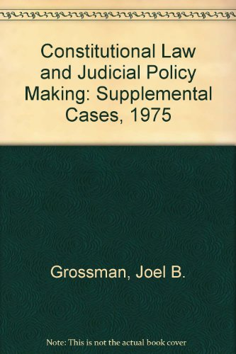 9780471328537: Constitutional Law and Judicial Policy Making: Supplemental Cases, 1975