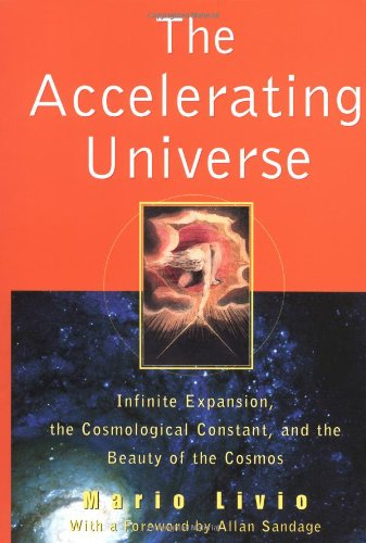 9780471329695: The Accelerating Universe: Infinite Expansion, the Cosmological Constant, and the Beauty of the Cosmos (Wiley Popular Science)