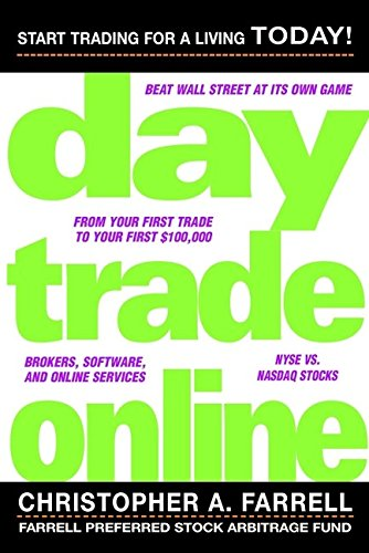 9780471331209: Day Trade Online: Start Trading for a Living Today (Wiley Trading Advantage Series)