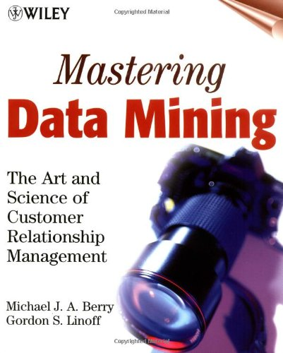 9780471331230: Mastering Data Mining: The Art and Science of Customer Relationship Management