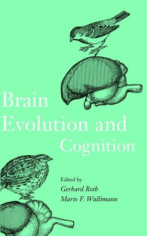 Brain Evolution and Cognition: Roth, Gerhard; Wullimann, Mario F. , Eds.