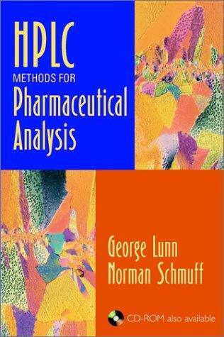 HPLC Methods for Pharmaceutical Analysis (Volumes 1-4): George Lunn