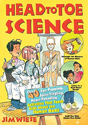 9780471332039: Head to Toe Science: Over 40 Eye-Popping, Spine-Tingling, Heart-Pounding Activities That Teach Kids about the Human Body (Jim Wiese Science Series)