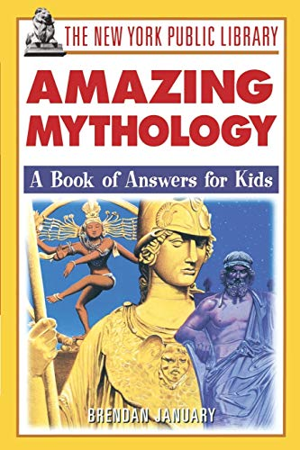 9780471332053: The New York Public Library Amazing Mythology: A Book of Answers for Kids