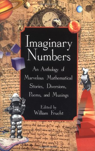 9780471332442: Imaginary Numbers: An Anthology of Marvelous Mathematical Stories, Diversions, Poems, and Musings