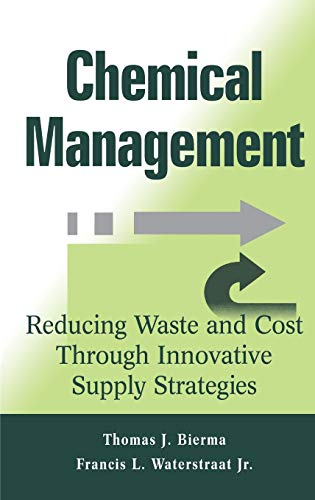 9780471332848: Chemical Management : Reducing Waste and Cost Through Innovative Supply Strategies