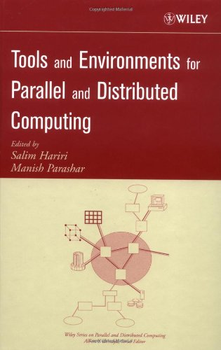 Tools And Environments For Parallel And Distributed Computing (Wiley Series On Parallel And ...