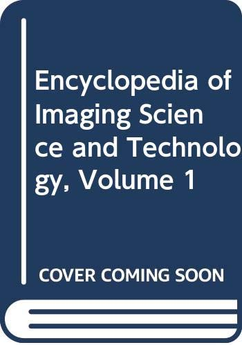 9780471332985: Encyclopedia of Imaging Science & Technology Volume 1