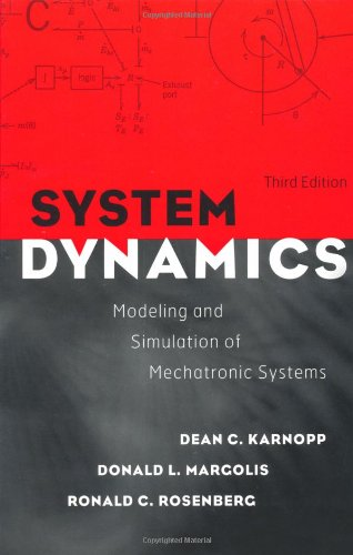 System Dynamics: Modeling and Simulation of Mechatronic: Dean C. Karnopp;