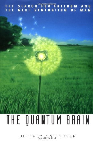 9780471333265: The Quantum Brain: The Search for Freedom and the Next Generation of Man