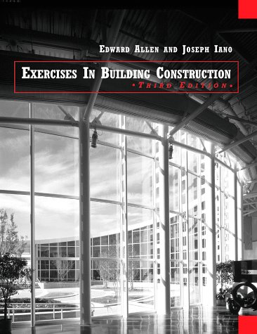 Exercises in Building Construction: Forty-Four Homework or: Allen, Edward; Iano,