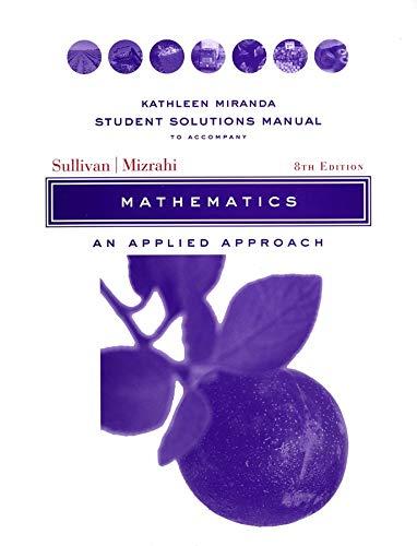 Solutions Manual to accompany Mathematics: An Applied: Miranda, Kathleen/ Sullivan,