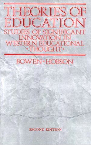 THEORIES OF EDUCATION : STUDIES OF SIGNIFICANT: Bowen, James &