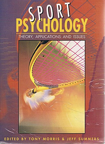 Sports Psychology: Theory, Applications and Issues: Summers, Jeff, Morris,