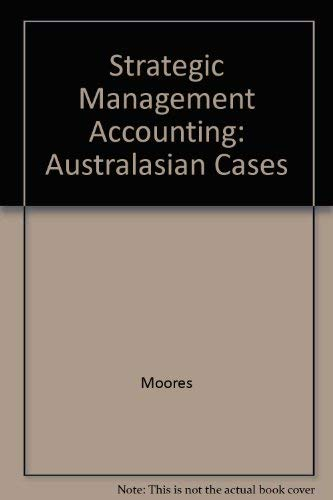 Strategic Management Accounting: Australasian Cases: Moores, Ken; Booth,