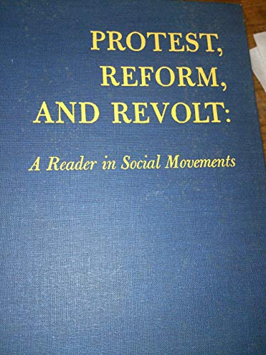 Protest, Reform and Revolt: A Reader in Social Movements .