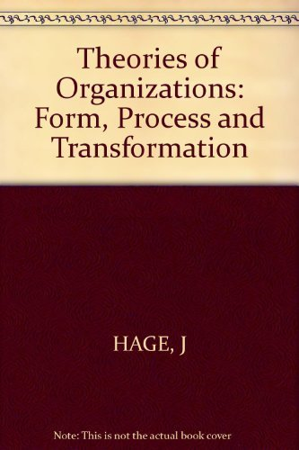 Theories of Organizations: Jerald Hage