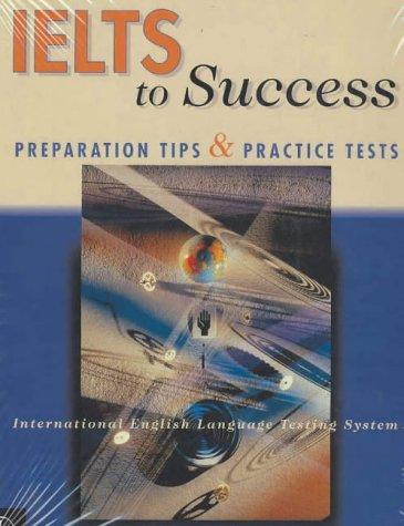 IELTS to Success: Preparation Tips and Practice: E. Van Bemmel