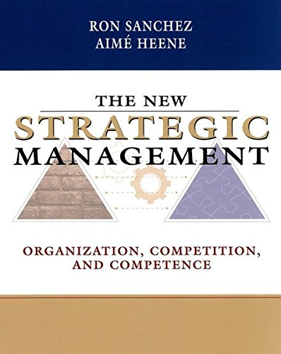 9780471344001: The New Strategic Management: Organization, Competition, and Competence