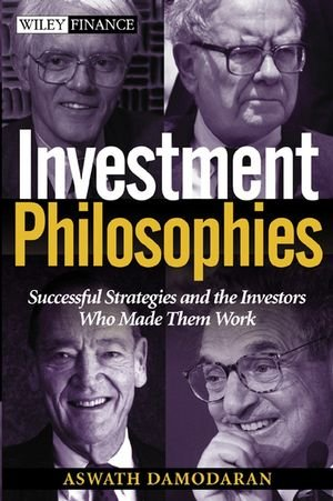 9780471345039: Investment Philosophies: Successful Investment Philosophies and the Greatest Investors Who Made Them Work
