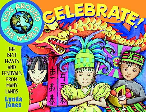 Kids Around the World Celebrate!: The Best: Lynda Jones