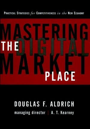 9780471345466: Mastering the Digital Marketplace: Practical Strategies for Competitiveness in the New Economy