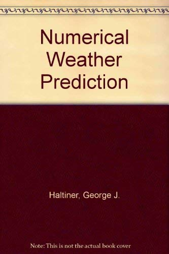 Numerical Weather Prediction,: Haltiner, G.J.,