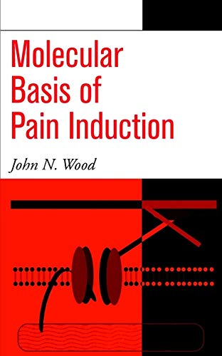 Molecular Basis of Pain Induction: Wood, John N.