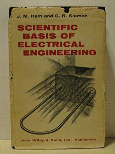Scientific Basis of Electrical Engineering: Ham, J.M.; Slemon, Gordon R.