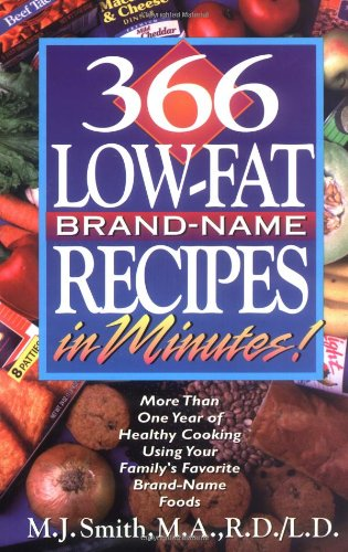 9780471346548: 366 Low-Fat, Brand-Name Recipes in Minutes!: More Than One Year of Healthy Cooking Using Your Family's Favorite Brand-Name Foods