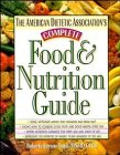 9780471346586: The American Dietetic Association's Complete Food & Nutrition Guide
