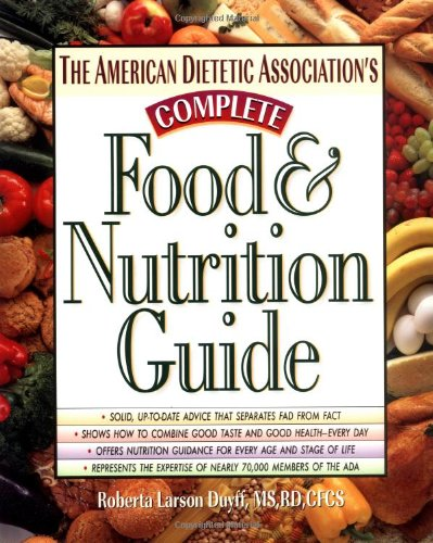 9780471346593: The American Dietetic Association's Complete Food & Nutrition Guide