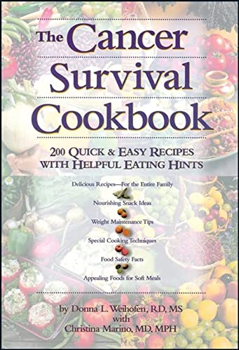 9780471346685: The Cancer Survival Cookbook: 200 Quick and Easy Recipes with Helpful Eating Hints