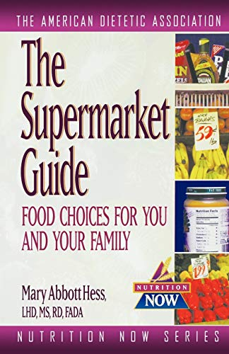 9780471347071: The Supermarket Guide: Food Choices for You and Your Family (The Nutrition Now Series)