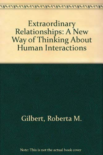 9780471347194: Extraordinary Relationships: A New Way of Thinking About Human Interactions