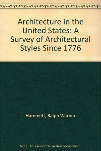 9780471347217: Architecture in the United States: A survey of architectural styles since 1776