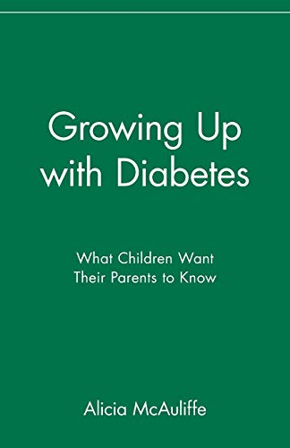 9780471347316: Growing Up with Diabetes: What Children Want Their Parents to Know