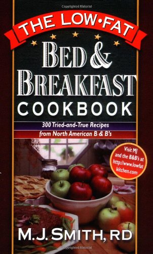 9780471347460: The Low-Fat Bed & Breakfast Cookbook: 300 Tried-and-True Recipes from North American B&Bs