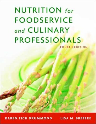 Nutrition for Foodservice and Culinary Professionals, 4th: Karen Eich Drummond,