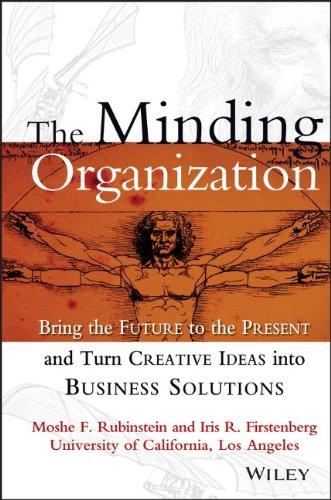 The Minding Organization: Bring the Future to: Rubinstein, Moshe F.;