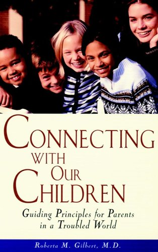 9780471347866: Connecting With Our Children : Guiding Principles for Parents in a Troubled World